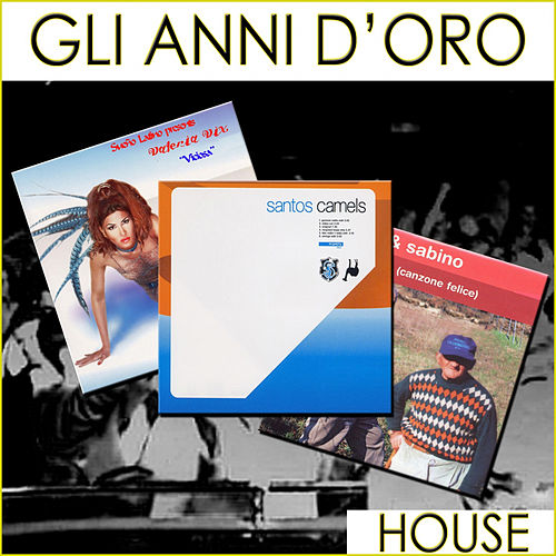 Play & Download Gli anni d'oro (House) by Various Artists | Napster