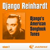 Play & Download Django's American Songbook Tunes (vol. 2) by Django Reinhardt | Napster