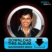 Play & Download Download This Album - Sukhwinder Singh by Sukhwinder Singh | Napster