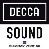 Play & Download Decca Sound: The Analogue Years 1954 – 1968 by Various Artists | Napster
