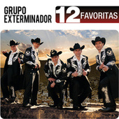 Play & Download 12 Favoritas by Grupo Exterminador | Napster