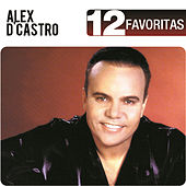 12 Favoritas by Alex D'Castro