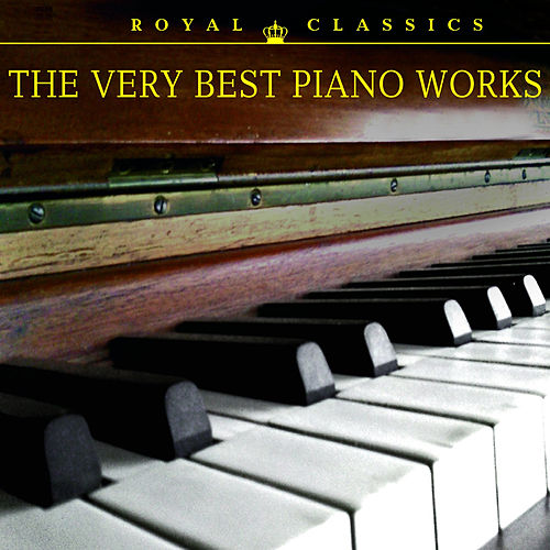 Play & Download The Very Best Piano Works by Various Artists | Napster