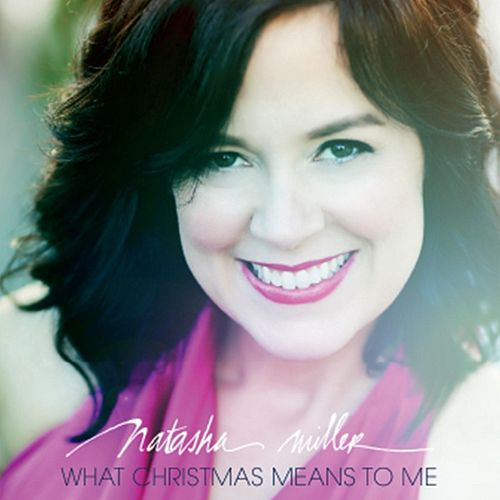 What Christmas Means to Me by Natasha Miller
