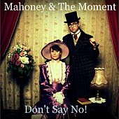 Don't Say No! by Mahoney
