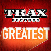 Play & Download Greatest - Trax Records by Various Artists | Napster