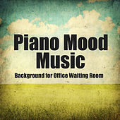 Play & Download Piano Mood Music: Background for Office Waiting Room by The O'Neill Brothers Group | Napster