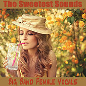 Play & Download The Sweetest Sounds: Big Band Female Vocals by The O'Neill Brothers Group | Napster