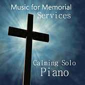 Music for Memorial Services: Calming Solo Piano by The O'Neill Brothers Group