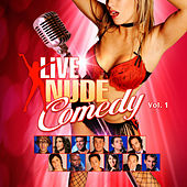 Play & Download Live Nude Comedy, Vol. 1 by Various Artists | Napster