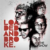 Play & Download Loaded and Broke by Show  | Napster