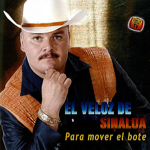 Play & Download Para Mover el Bote by El Veloz De Sinaloa | Napster