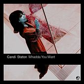 Play & Download Whadda You Want by Candi Staton | Napster