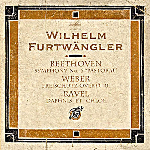 Play & Download Beethoven: Symphony No. 6 - Weber: Freischutz - Ravel: Daphnis Et Chloé (Live) by Berlin Philharmonic Orchestra   Napster