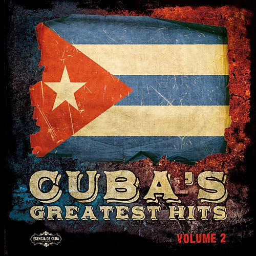 Play & Download Cuba's Greatest Hits, Vol. 2 by Various Artists | Napster