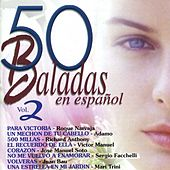 Play & Download 50 Baladas en Español, Vol. 2 by Various Artists | Napster