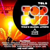 Play & Download Top Djs - World's Leading Artists, Vol. 6 by Various Artists | Napster