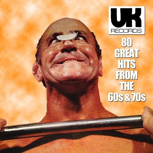 Play & Download UK Records 80 Great Hits from the 60s & 70s by Various Artists | Napster