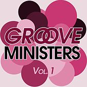 Play & Download Groove Ministers, Vol. 1 by Various Artists | Napster