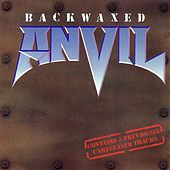 Play & Download Backwaxed by Anvil | Napster