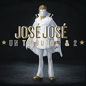 José José, Un Tributo 1 & 2 de Various Artists