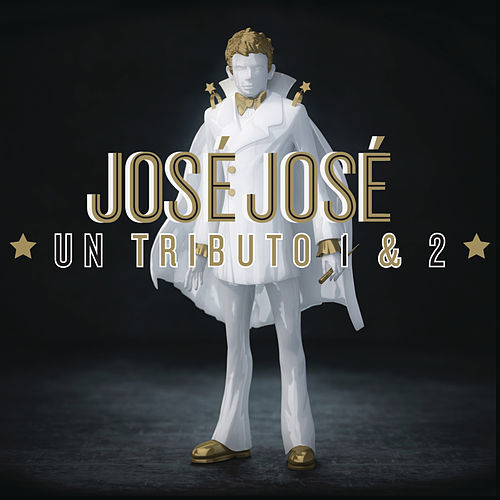 José José, Un Tributo 1 & 2 by Various Artists