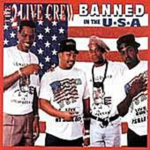 Play & Download Banned In The U.S.A. by 2 Live Crew | Napster