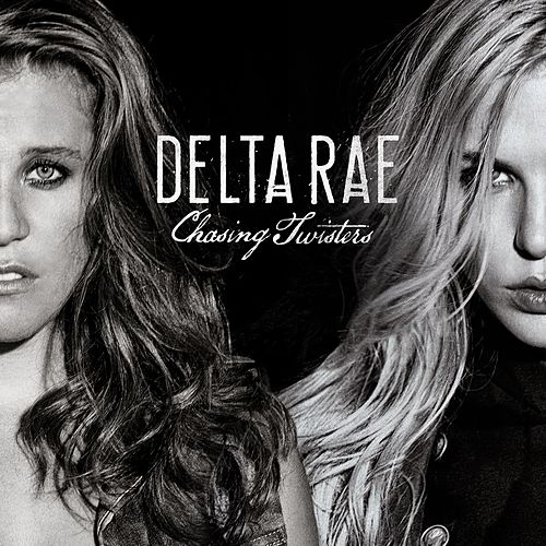 Play & Download Chasing Twisters by Delta Rae | Napster