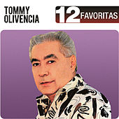 Play & Download 12 Favoritas by Tommy Olivencia | Napster