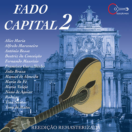Fado Capital 2 (Remastered) by Various Artists