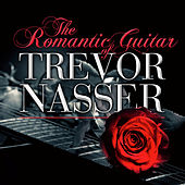 Play & Download The Romantic Guitar Of by Trevor Nasser | Napster