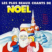 Les plus beaux chants de Noël by Marc Sintes, Gil Valenza, Gérard Thouret, Hérisson, Laurent Catusse