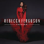 Play & Download Freedom (Deluxe) by Rebecca Ferguson | Napster