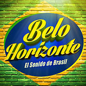 Belo Horizonte (El Sonido de Brasil) by Various Artists