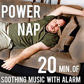 Play & Download Power Nap - 20 Minutes of Soothing Music with Alarm Sound by Various Artists | Napster