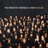 Be Glad by The Brooklyn Tabernacle Choir