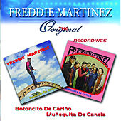 Play & Download The Original Recordings Botoncito De Carino/Munequita De Canela by Freddie Martinez | Napster
