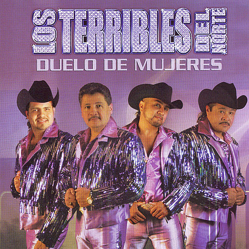 Duelo De Mujeres by Los Terribles Del Norte