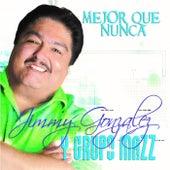 Mejor Que Nunca by Jimmy Gonzalez y el Grupo Mazz