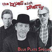 Play & Download The Blues Ain't Pretty by Blue Plate Special | Napster