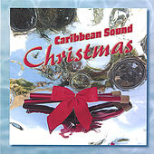 Play & Download Caribbean Sound Christmas by Caribbean Sound | Napster