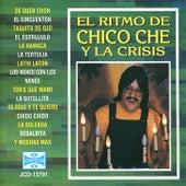 Play & Download El Ritmo de Chico Che Y la Crisis by Chico Che | Napster