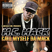 Play & Download Call Myself da Mack by M.C. Mack | Napster