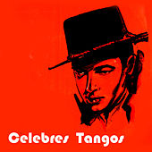 Play & Download Celebres Tangos by Various Artists | Napster