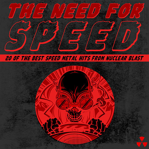 Play & Download The Need for Speed: The Best Speed Metal from Nuclear Blast by Various Artists | Napster
