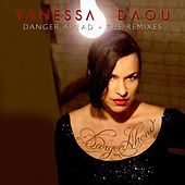 Play & Download Danger Ahead (The Remixes) by Vanessa Daou | Napster