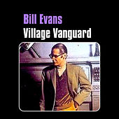 Village Vanguard by Bill Evans