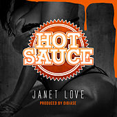 Janet Love by Hot Sauce