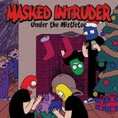 Under the Mistletoe by Masked Intruder