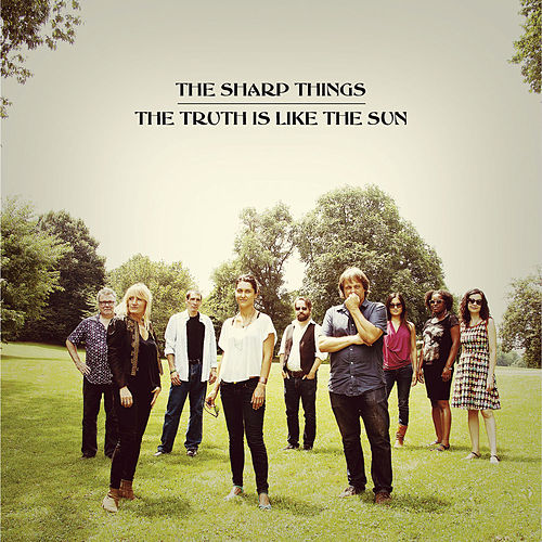 Play & Download The Truth Is Like the Sun by The Sharp Things | Napster